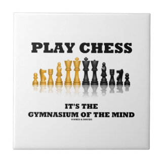 Play Chess It's The Gymnasium Of The Mind Small Square Tile
