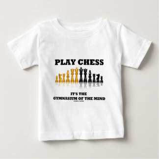 Play Chess It's The Gymnasium Of The Mind T Shirts