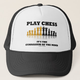 Play Chess It's The Gymnasium Of The Mind Trucker Hat
