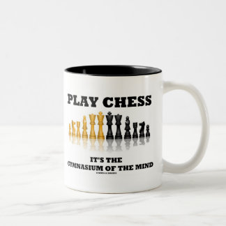 Play Chess It's The Gymnasium Of The Mind Two-Tone Mug