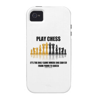Play Chess It's The Only Game Where Pawn To Queen Case-Mate iPhone 4 Cases