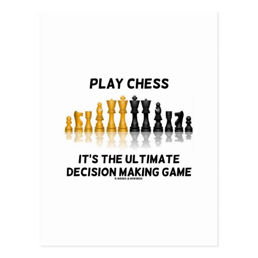 Play Chess It's The Ultimate Decision Making Game Post Cards