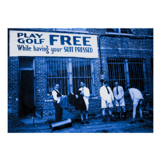 Play Golf Free While Having Your Suit Pressed Posters