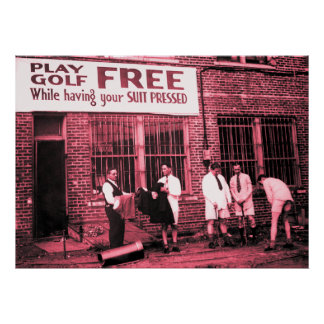 Play Golf Free While Having Your Suit Pressed Poster