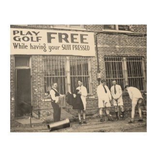 Play Golf Free (While Having Your Suit Pressed) Wood Prints