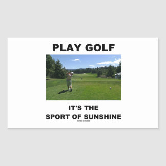 Play Golf It s The Sport Of Sunshine Golf Course Rectangle Sticker