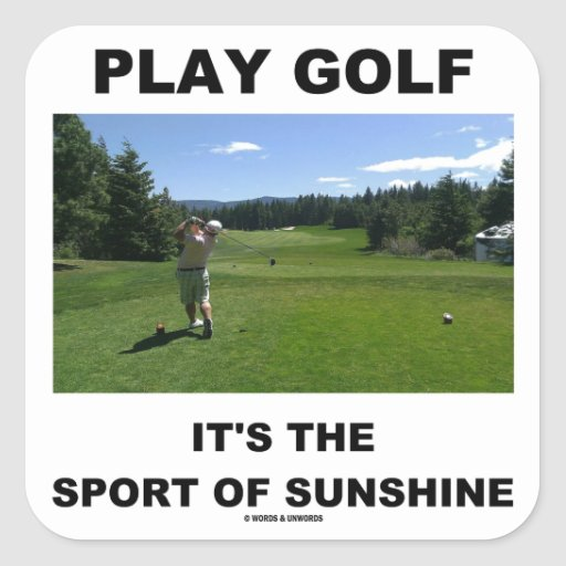 Play Golf It's The Sport Of Sunshine (Golf Course) Square Stickers