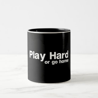 Play Hard or Go Home Two-Tone Coffee Mug