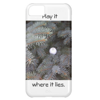 Play it where it lies iphone case iPhone 5C case