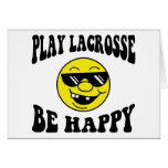 Play Lacrosse Be Happy
