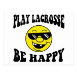 Play Lacrosse Be Happy Post Cards