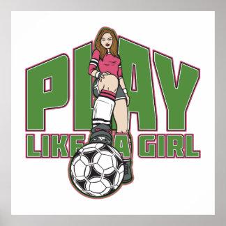 Play Like a Girl Soccer Poster