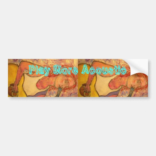 Play More Acoustic Girl Bumper Sticker