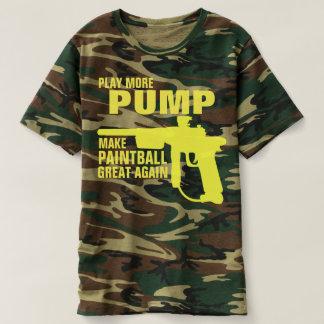 PLAY MORE PUMP MAKE PAINTBALL GREAT AGAIN T-Shirt