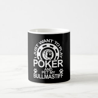 Play Poker And Pet My Bullmastiff Dog Coffee Mug