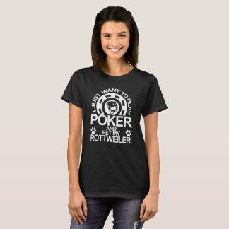 Play Poker And Pet My Rottweiler Dog T-Shirt