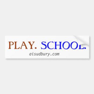 play. school. bumper sticker