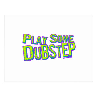 Play some DUBSTEP Post Card