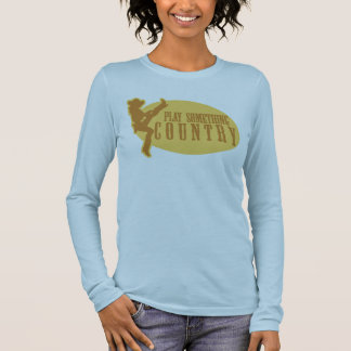 Play Something Country Long Sleeve T-Shirt