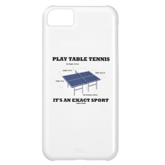 Play Table Tennis It's An Exact Sport (Humor) iPhone 5C Case