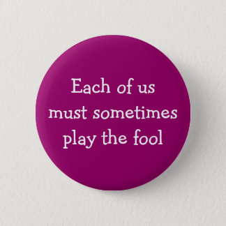 """...Play the Fool"" Button"