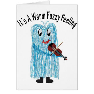 Play the Violin - Get a warm Fuzzy Feeling! Greeting Card
