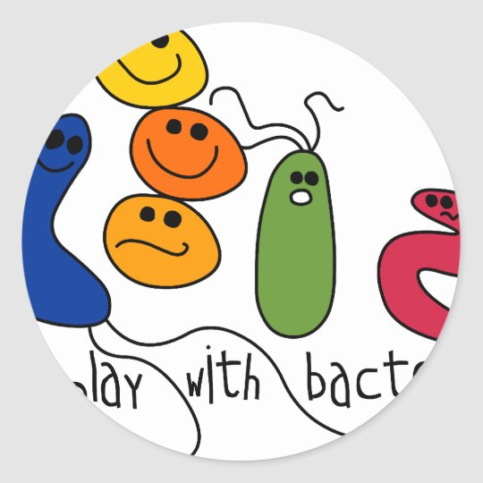 Play with Bacteria Round Sticker