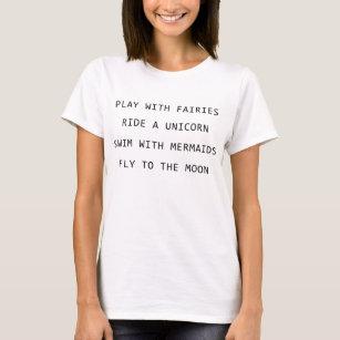 b0226238da2 Play With Fairies Ride A Unicorn Swim With Mermaid T-Shirt