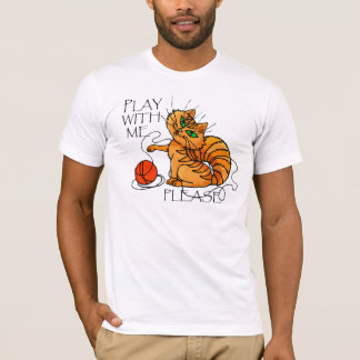 PLAY WITH ME PLEASE. T-Shirt