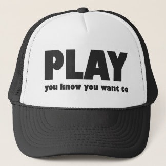 Play - you know you want to trucker hat