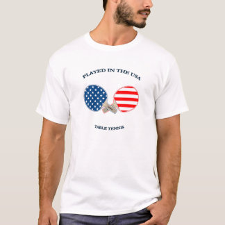 Played in USA Table Tennis T-Shirt