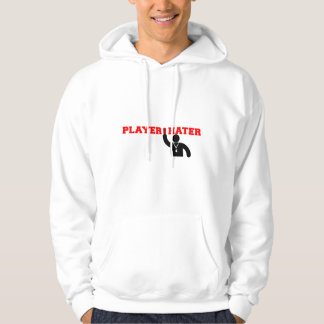Player Hater Hoodie