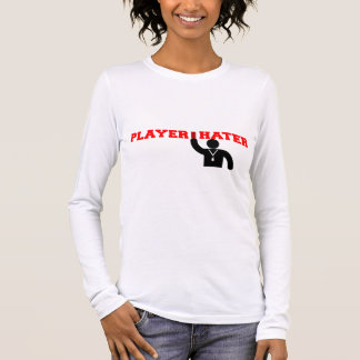Player Hater Long Sleeve T-Shirt