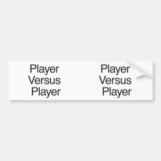 Player Versus Player Bumper Stickers