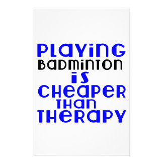 Playing Badminton Cheaper Than Therapy Personalized Stationery