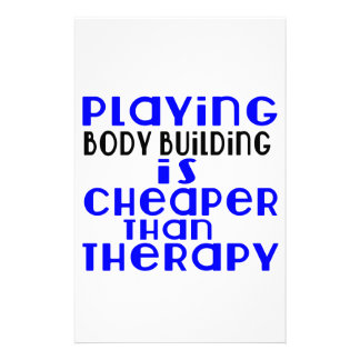 Playing Body Building Cheaper Than Therapy Stationery Design