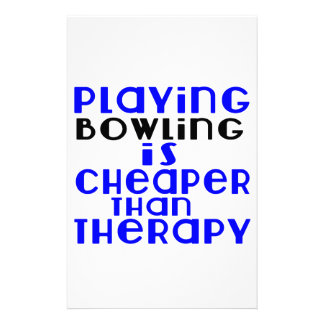 Playing Bowling Cheaper Than Therapy Stationery