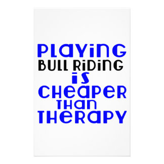 Playing Bull Riding Cheaper Than Therapy Custom Stationery