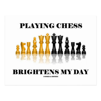 Playing Chess Brightens My Day (Reflective Chess) Postcard
