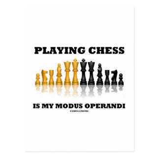 Playing Chess Is My Modus Operandi Post Card