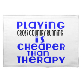 Playing Cross Country Running Cheaper Than Therapy Placemats