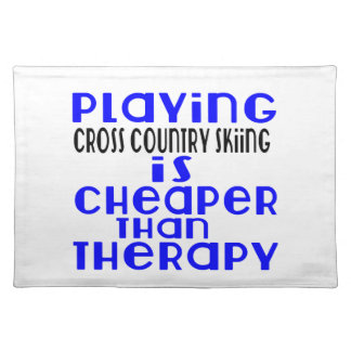 Playing Cross Country Skiing Cheaper Than Therapy Place Mat