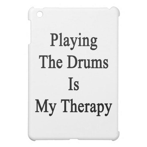Playing The Drums Is My Therapy Case For The iPad Mini