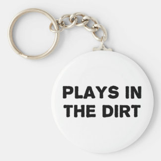 Plays in the Dirt Basic Round Button Key Ring