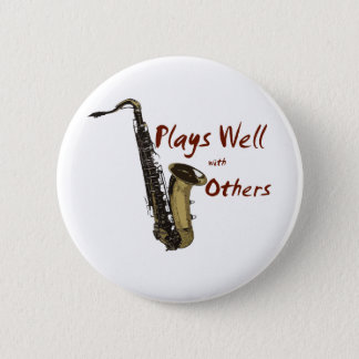 Plays Well Saxophone 6 Cm Round Badge