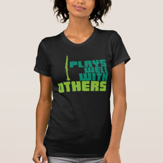 Plays Well With Others T Shirt