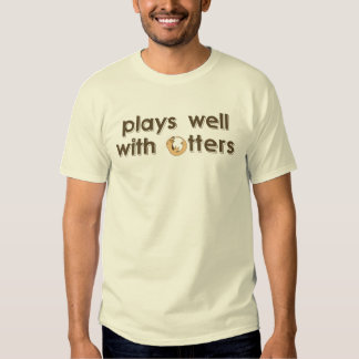 plays well with otters shirt