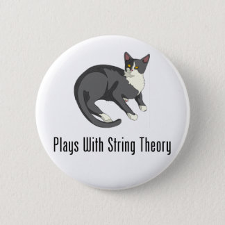 Plays With String Theory 6 Cm Round Badge