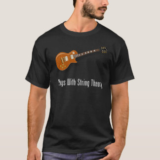 Plays With String Theory - Guitar T-Shirt