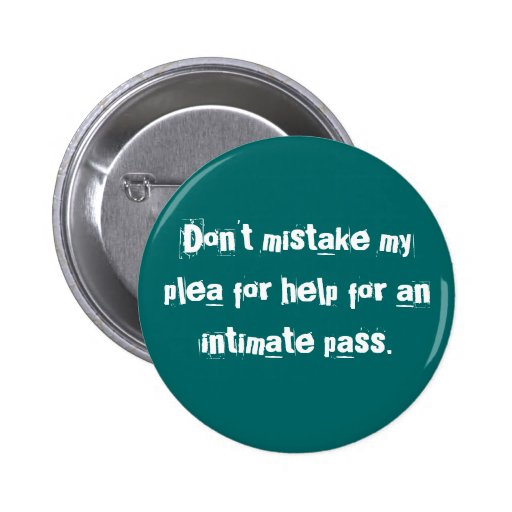 Plea for Help or Intimate Pass Button